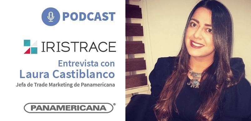 Entrevista a Laura Castiblanco - Jefa de Trade Marketing de Panamericana